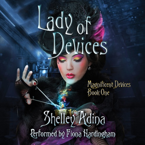 Audio cover of Lady of Devices: A steampunk adventure novel by Shelley Adina