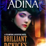 Brilliant Devices: A steampunk adventure novel by Shelley Adina