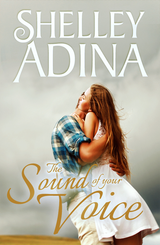 The Sound of Your Voice, a sweet new-adult romance by Shelley Adina
