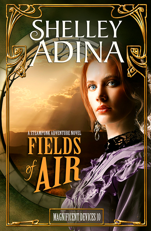 Fields of Air: A steampunk adventure novel by Shelley Adina