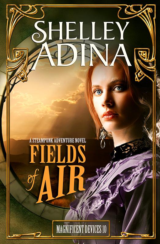 Fields of Air: A steampunk adventure novel by Shelley Adina