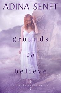 Grounds to Believe by Adina Senft