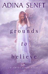 Grounds to Believe by Adina Senft