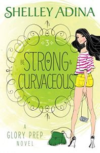 Be Strong and Curvaceous by Shelley Adina