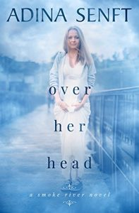 Over Her Head by Adina Senft