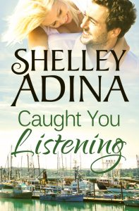 Caught You Listening by Shelley Adina