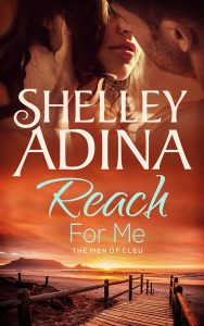 Reach For Me by Shelley Adina