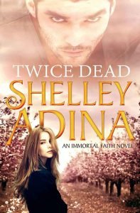 Twice Dead by Shelley Adina