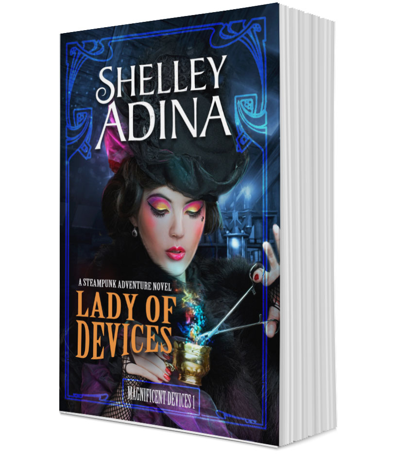 Lady of Devices - Steampunk Books by Shelley Adina