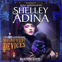 Magnificent Devices by Shelley Adina, Audiobook