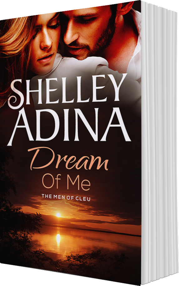 Dream of Me - the Men of Cleu, book 2 by Shelley Adina