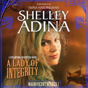 A Lady of Integrity audiobook by Shelley Adina, narrated by Fiona Hardingham