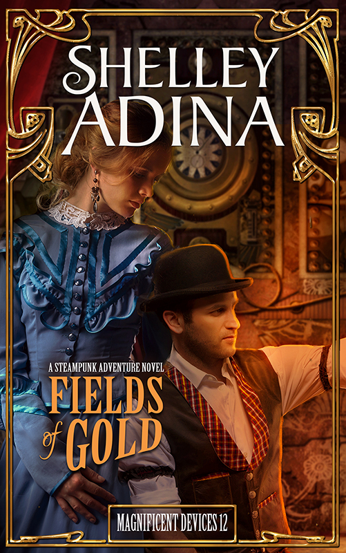Fields of Gold, Magnificent Devices Book 12, Shelley Adina, steampunk