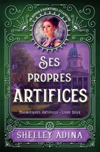 Ses propres artifices par Shelley Adina
