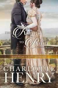 The Rogue to Ruin by Charlotte Henry